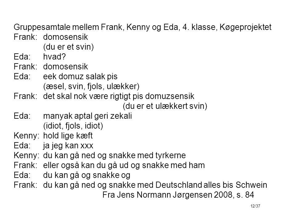 Gruppesamtale mellem Frank, Kenny og Eda, 4.