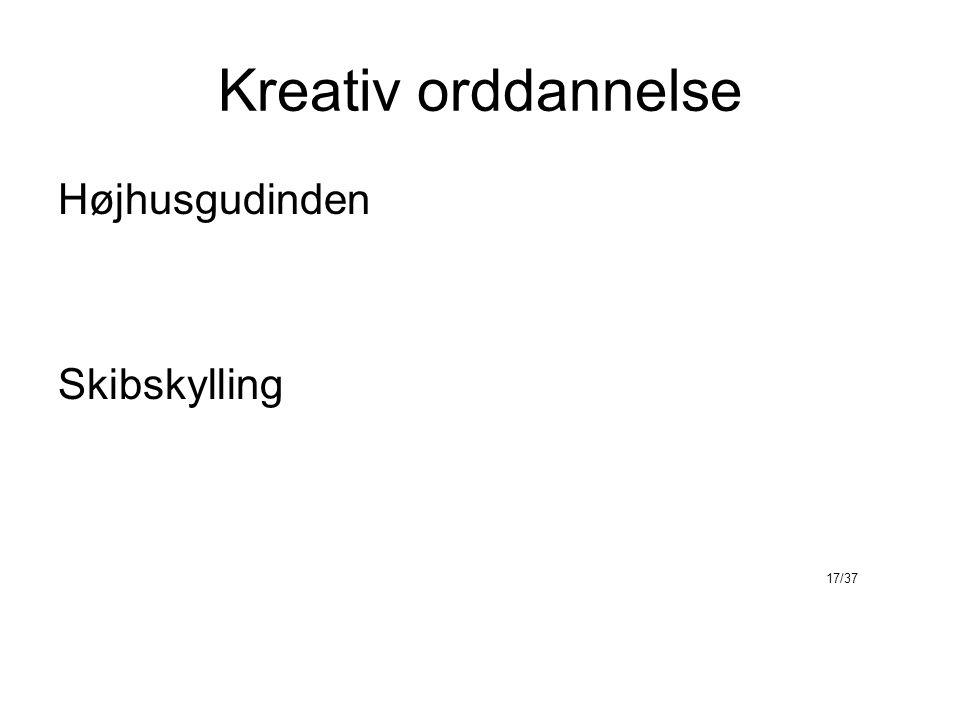 Kreativ orddannelse Højhusgudinden Skibskylling 17/37