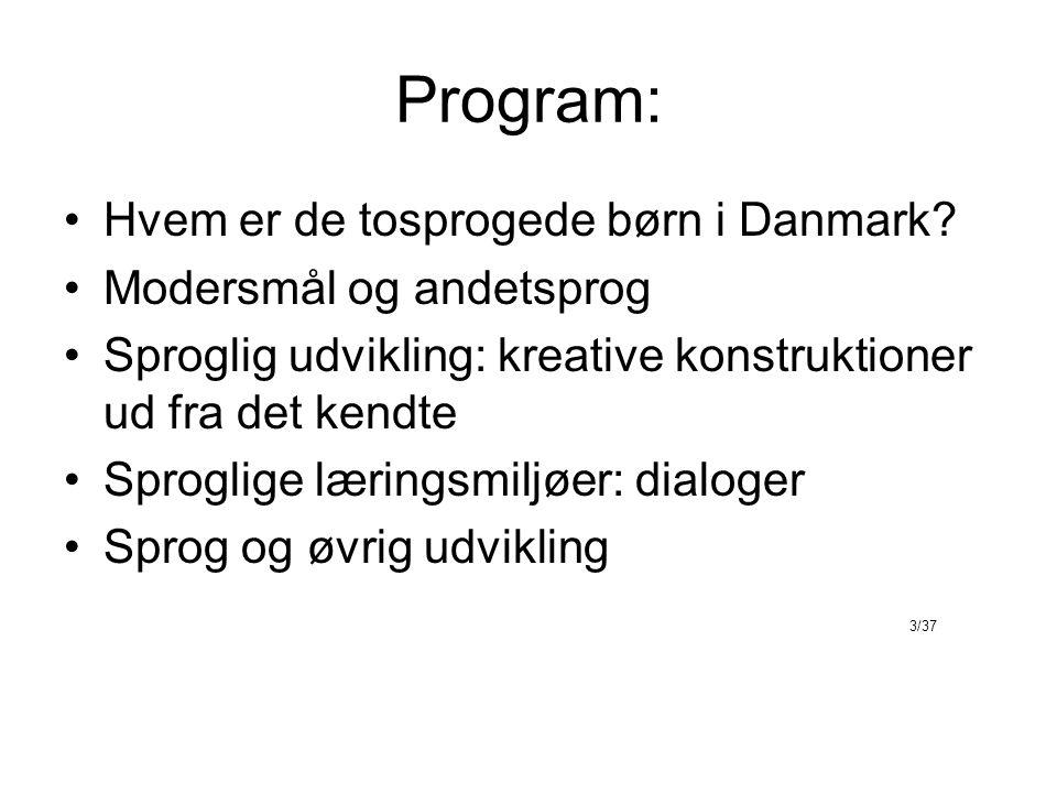 Program: •Hvem er de tosprogede børn i Danmark.