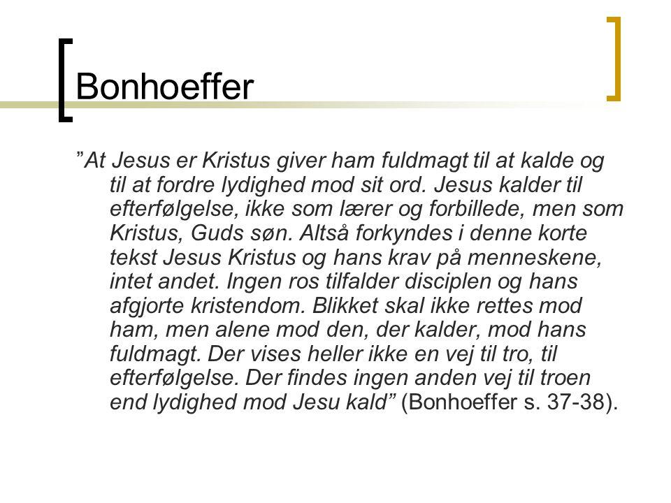 Bonhoeffer At Jesus er Kristus giver ham fuldmagt til at kalde og til at fordre lydighed mod sit ord.