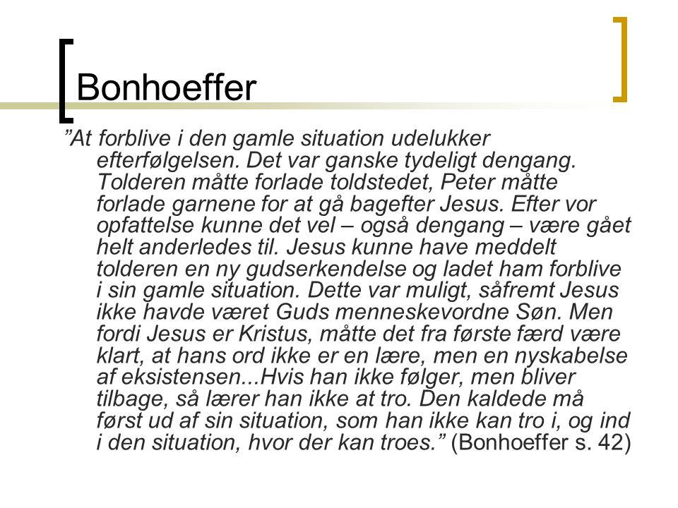 Bonhoeffer At forblive i den gamle situation udelukker efterfølgelsen.