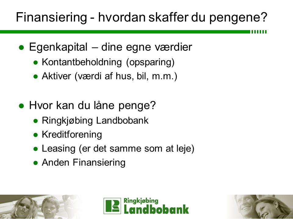 Finansiering - hvordan skaffer du pengene.