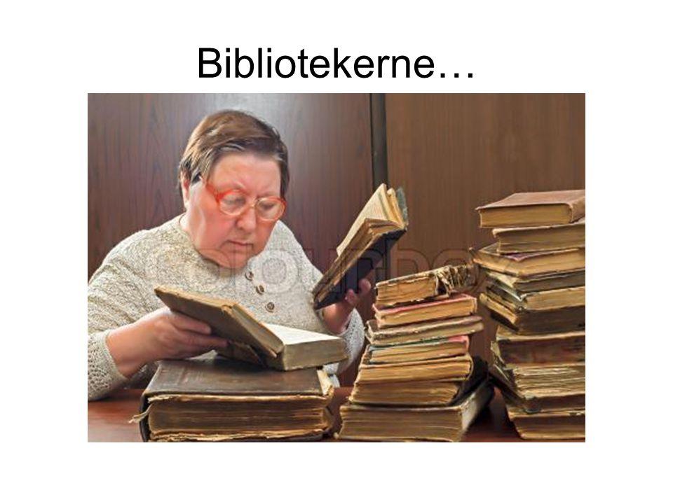 Bibliotekerne…