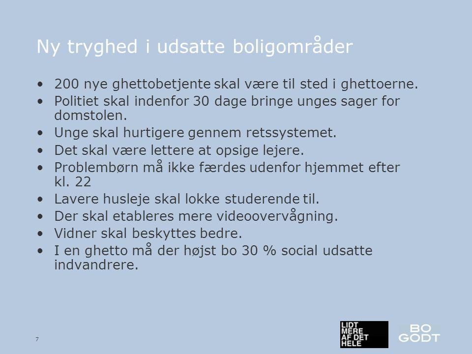 7 Ny tryghed i udsatte boligområder •200 nye ghettobetjente skal være til sted i ghettoerne.