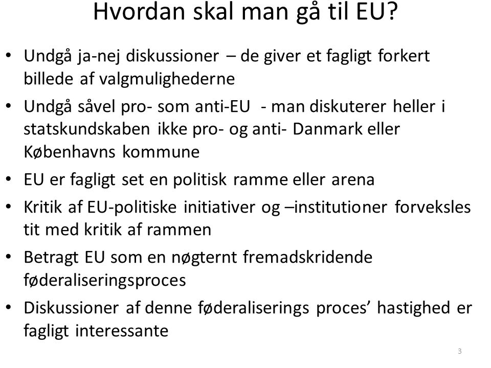 3 Hvordan skal man gå til EU.