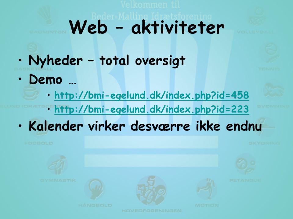 •Nyheder – total oversigt •Demo … •http://bmi-egelund.dk/index.php id=458http://bmi-egelund.dk/index.php id=458 •http://bmi-egelund.dk/index.php id=223http://bmi-egelund.dk/index.php id=223 •Kalender virker desværre ikke endnu