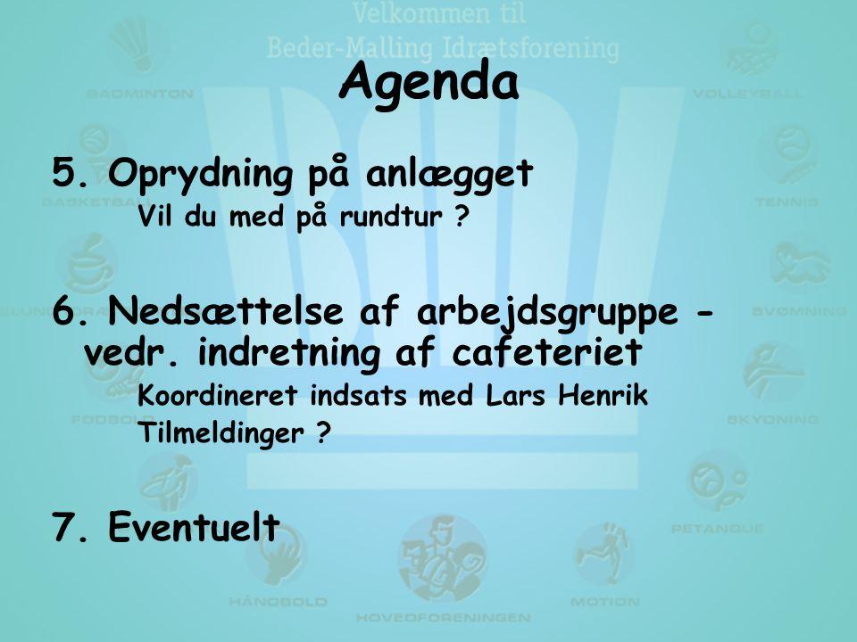Agenda 5. Oprydning på anlægget Vil du med på rundtur .