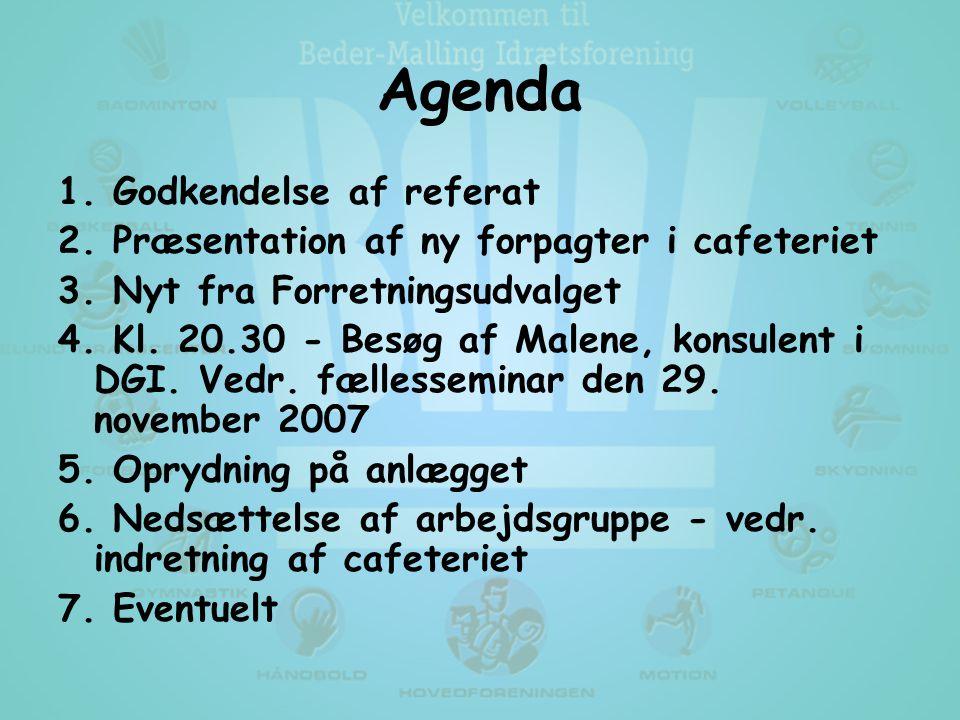 Agenda 1. Godkendelse af referat 2. Præsentation af ny forpagter i cafeteriet 3.