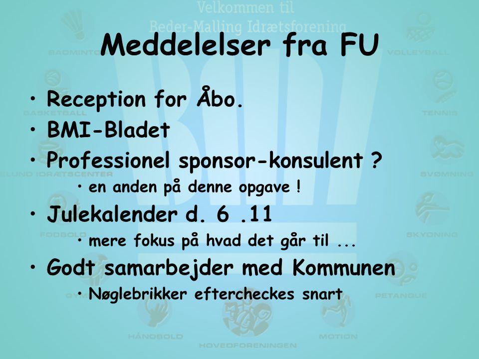 Meddelelser fra FU •Reception for Åbo. •BMI-Bladet •Professionel sponsor-konsulent .