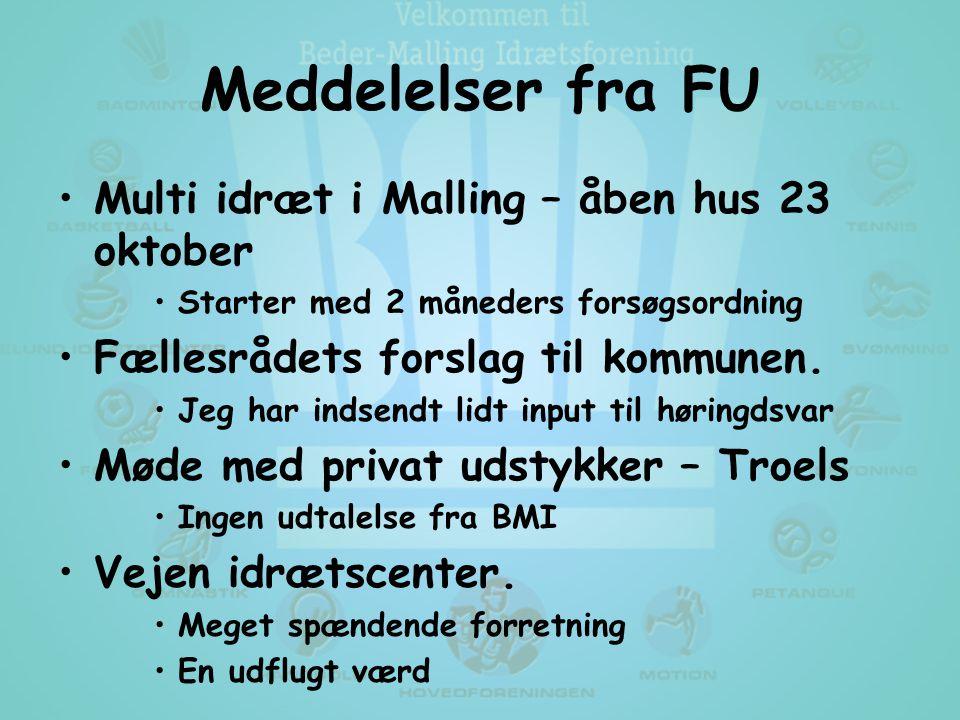Meddelelser fra FU •Multi idræt i Malling – åben hus 23 oktober •Starter med 2 måneders forsøgsordning •Fællesrådets forslag til kommunen.