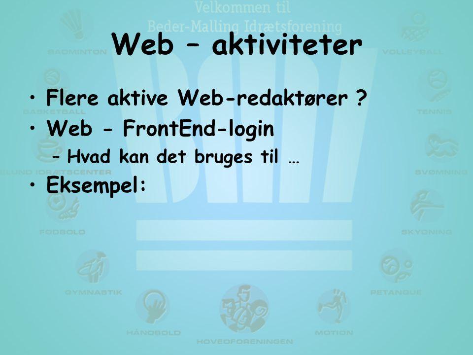 Web – aktiviteter •Flere aktive Web-redaktører .