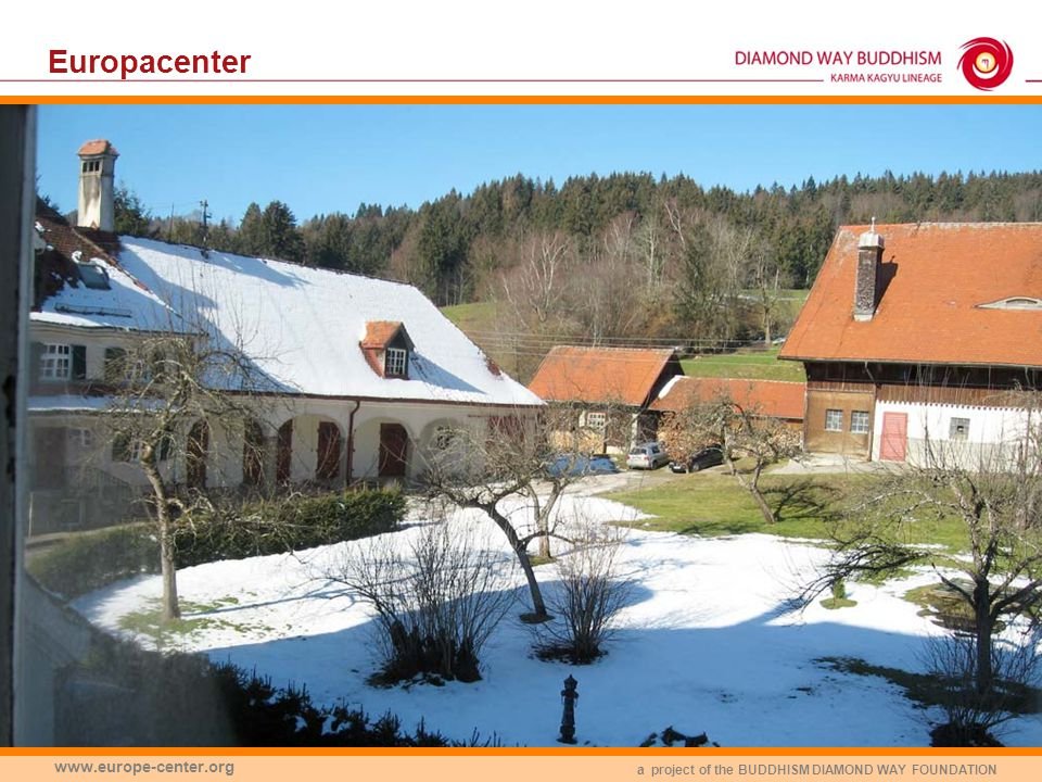 a project of the BUDDHISM DIAMOND WAY FOUNDATION www.europe-center.org Europacenter