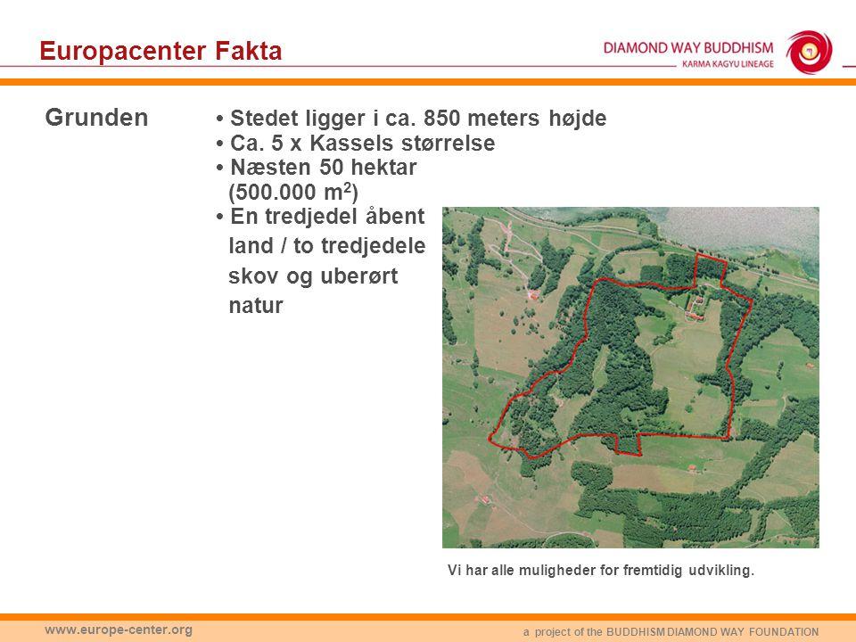 a project of the BUDDHISM DIAMOND WAY FOUNDATION www.europe-center.org Europacenter Fakta Grunden • Stedet ligger i ca.
