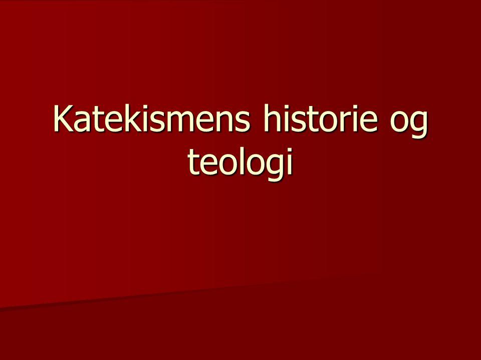 Katekismens historie og teologi
