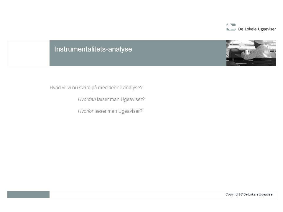 Copyright © De Lokale Ugeaviser Instrumentalitets-analyse Hvad vil vi nu svare på med denne analyse.