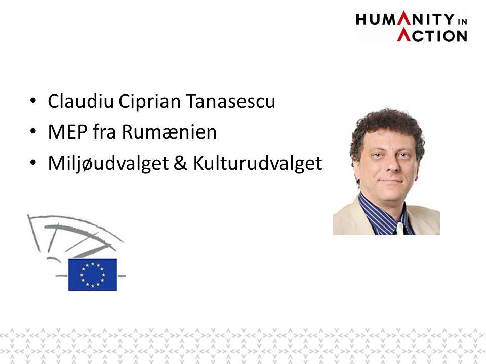 • Claudiu Ciprian Tanasescu • MEP fra Rumænien • Miljøudvalget & Kulturudvalget