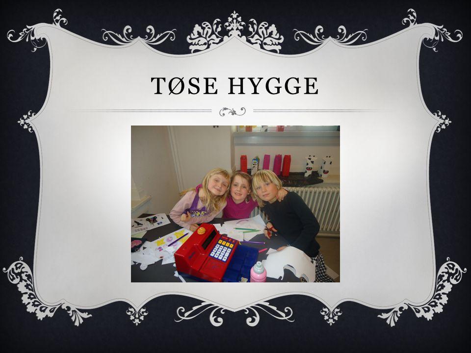 TØSE HYGGE