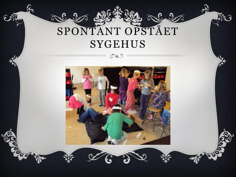 SPONTANT OPSTÅET SYGEHUS