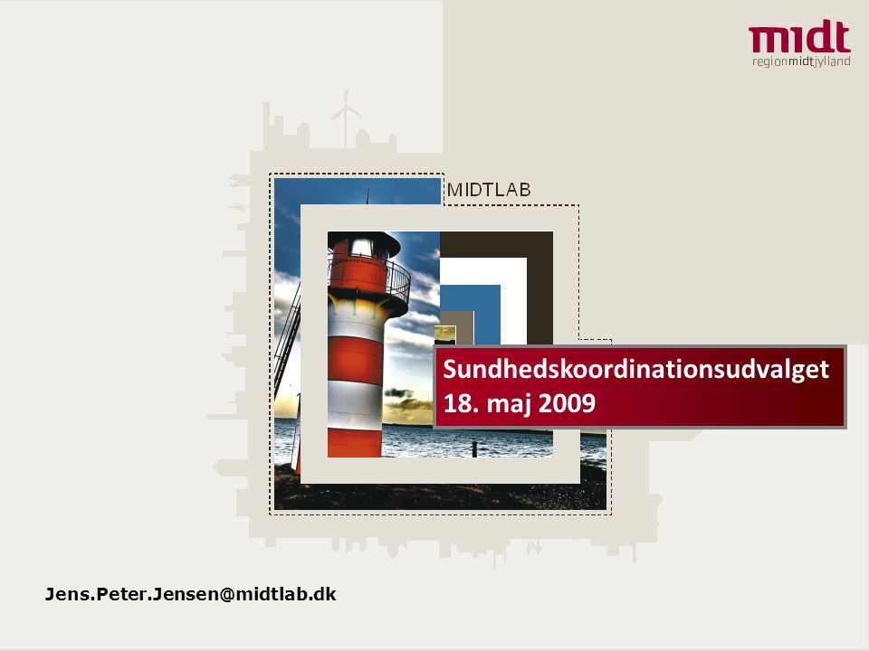 Sundhedskoordinationsudvalget 18. maj 2009 Jens.Peter.Jensen@midtlab.dk