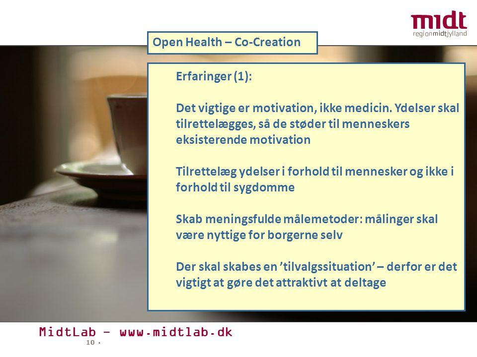 MidtLab - www.midtlab.dk 10 ▪ Open Health – Co-Creation Erfaringer (1): Det vigtige er motivation, ikke medicin.