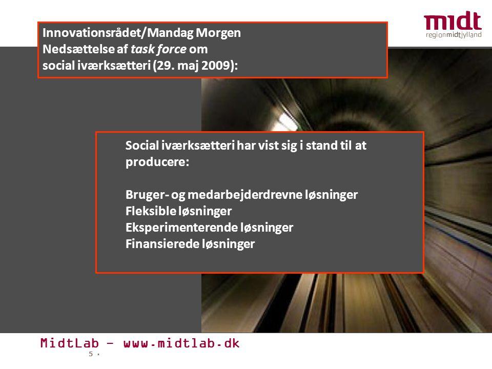 MidtLab - www.midtlab.dk 5 ▪ Innovationsrådet/Mandag Morgen Nedsættelse af task force om social iværksætteri (29.