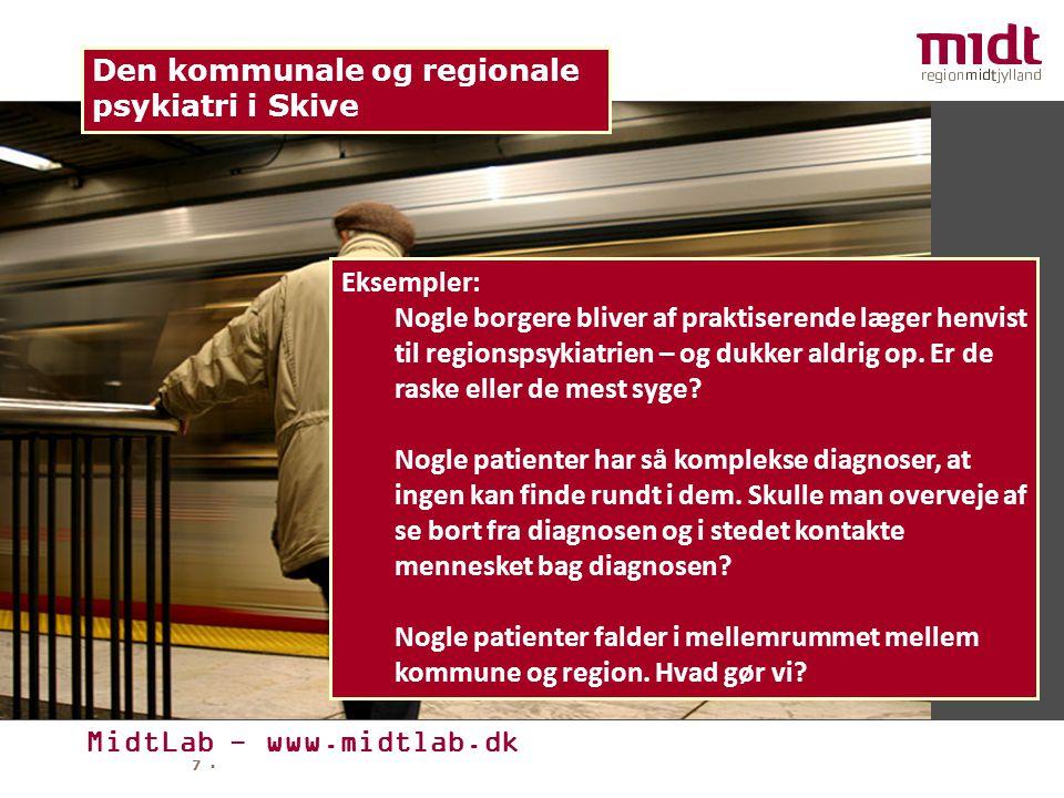 MidtLab - www.midtlab.dk 7 ▪ Den kommunale og regionale psykiatri i Skive Eksempler: Nogle borgere bliver af praktiserende læger henvist til regionspsykiatrien – og dukker aldrig op.