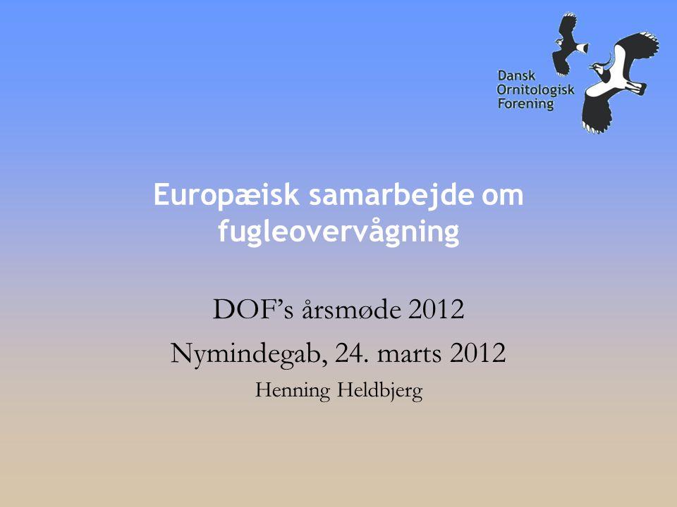 Europæisk samarbejde om fugleovervågning DOF's årsmøde 2012 Nymindegab, 24.