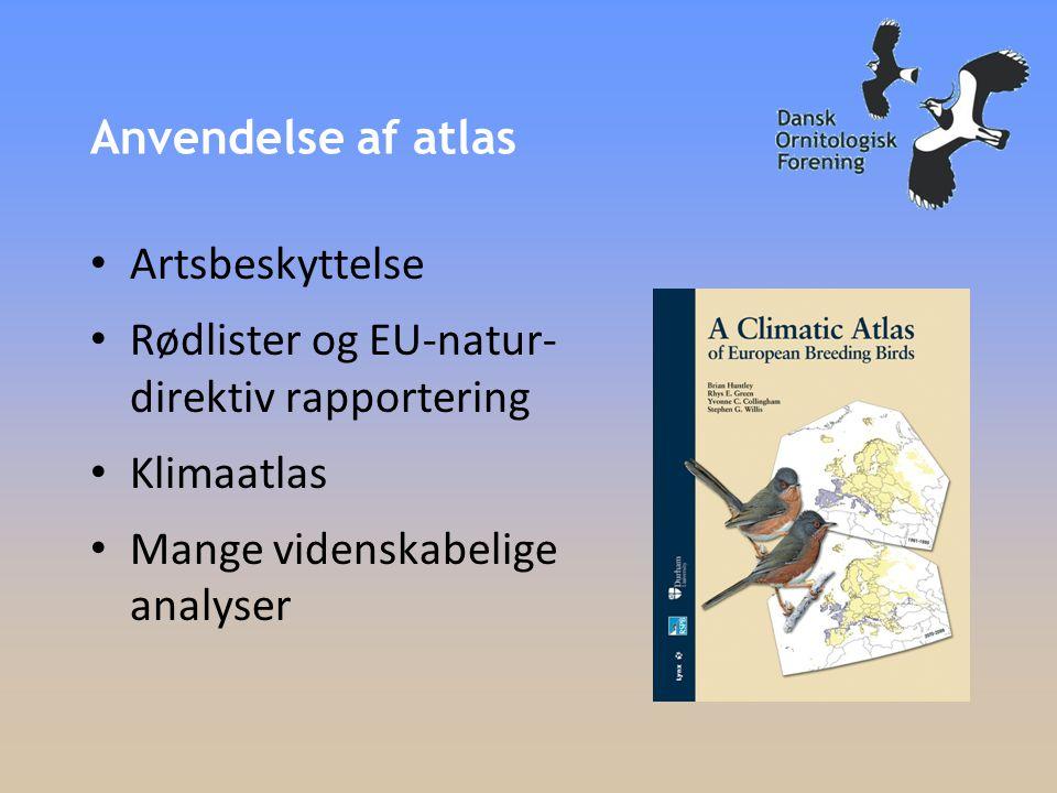 Anvendelse af atlas • Artsbeskyttelse • Rødlister og EU-natur- direktiv rapportering • Klimaatlas • Mange videnskabelige analyser