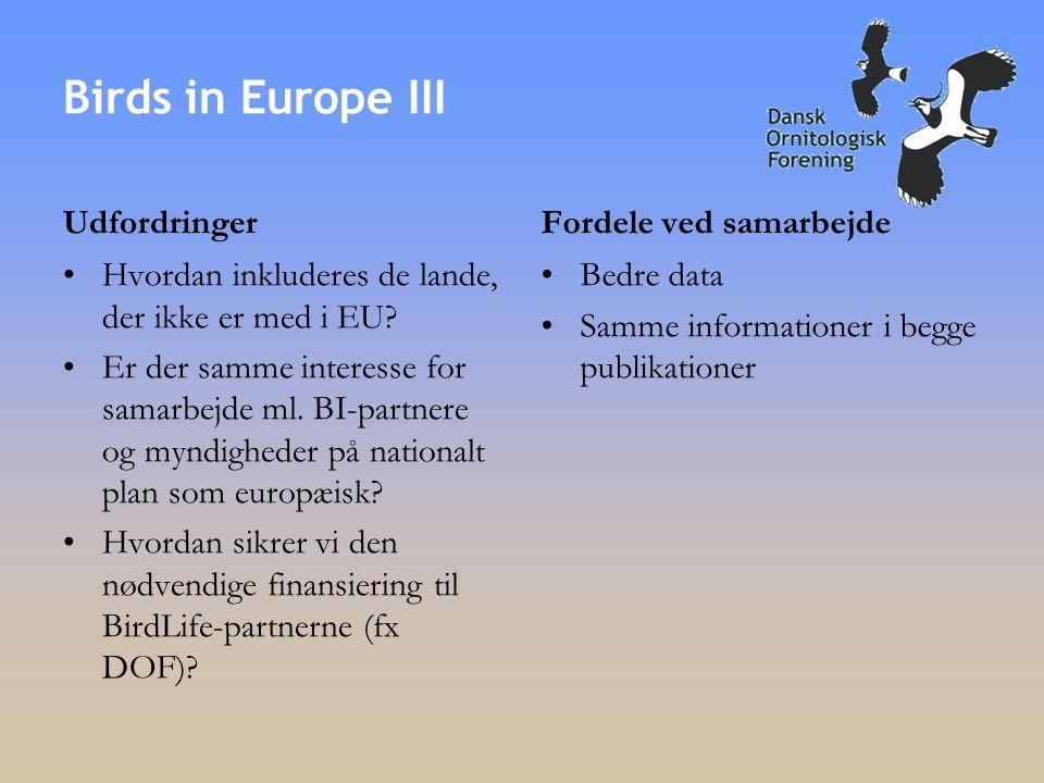 Udfordringer •Hvordan inkluderes de lande, der ikke er med i EU.