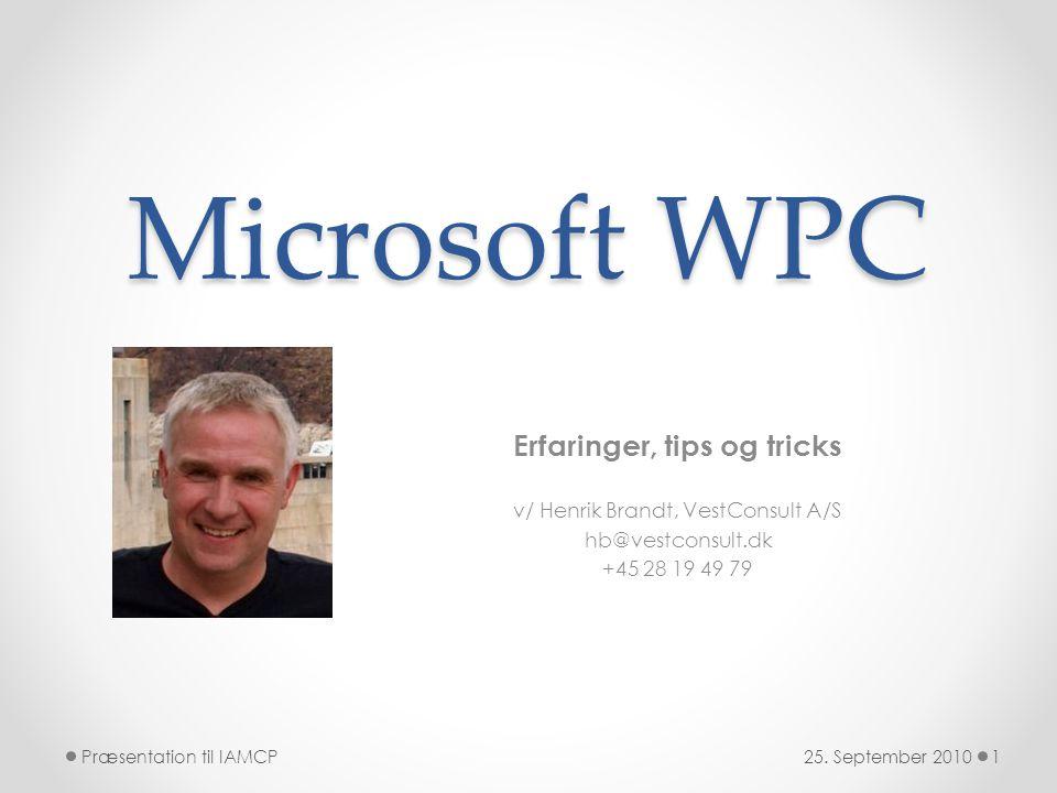 Microsoft WPC Erfaringer, tips og tricks v/ Henrik Brandt, VestConsult A/S hb@vestconsult.dk +45 28 19 49 79 25.