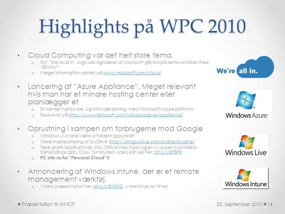 Highlights på WPC 2010 • Cloud Computing var det helt store tema.