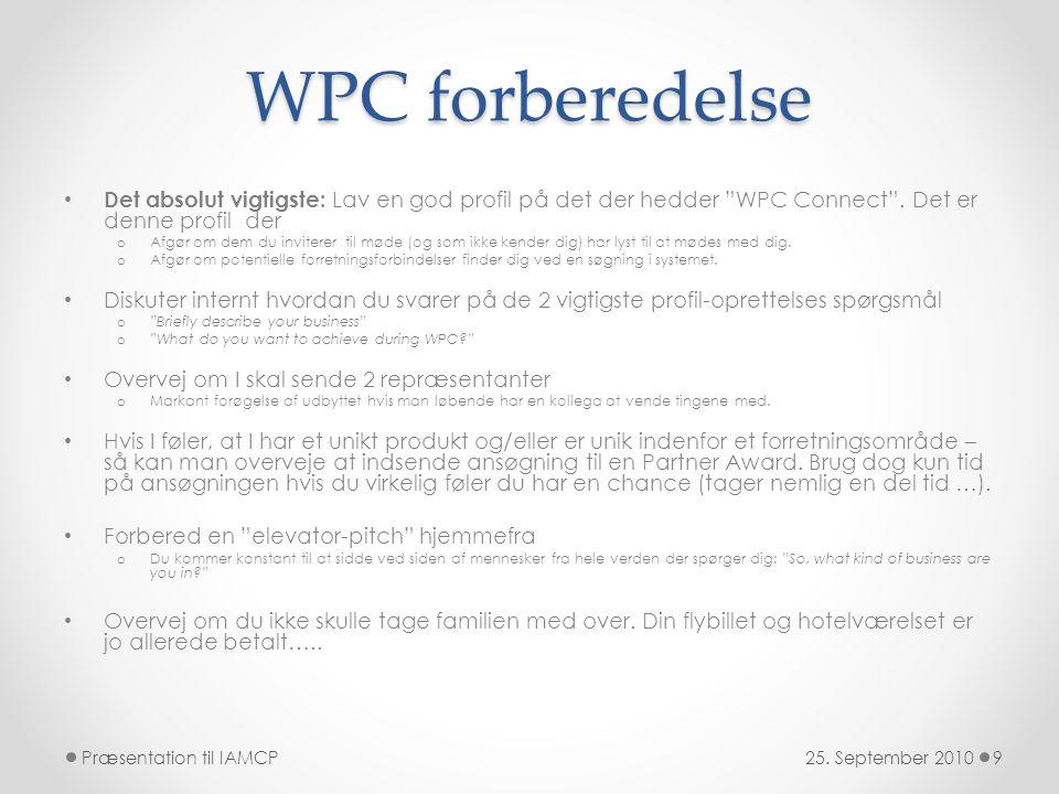 WPC forberedelse • Det absolut vigtigste: Lav en god profil på det der hedder WPC Connect .