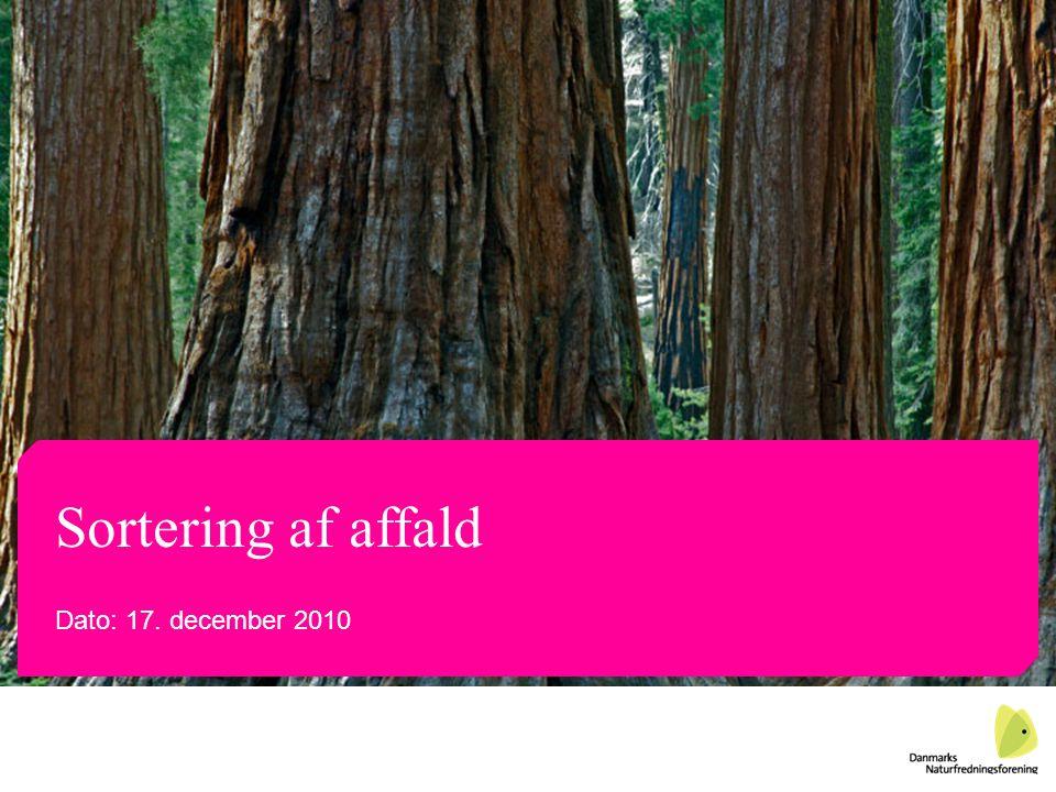 Sortering af affald Dato: 17. december 2010
