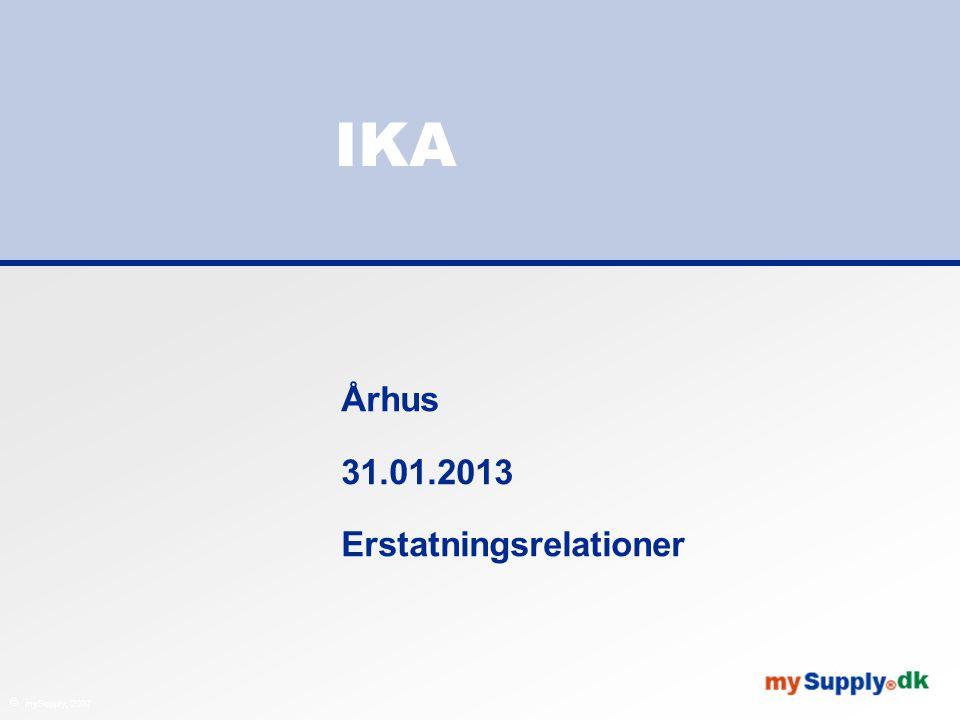  mySupply, 2007 IKA Århus 31.01.2013 Erstatningsrelationer
