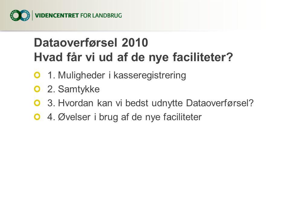 Dataoverførsel 2010 Hvad får vi ud af de nye faciliteter.