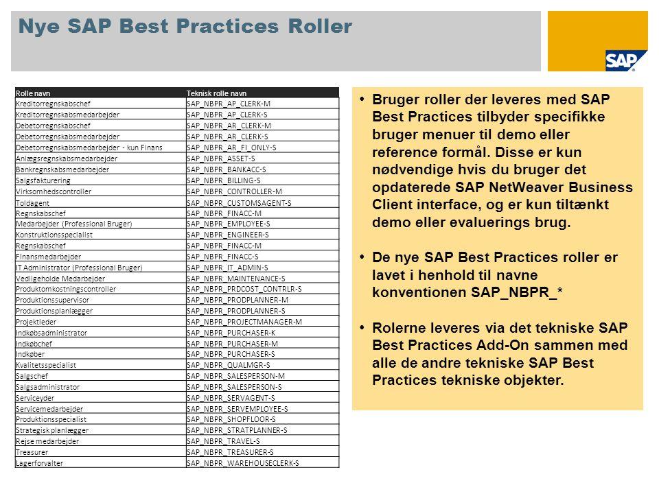 Nye SAP Best Practices Roller • Bruger roller der leveres med SAP Best Practices tilbyder specifikke bruger menuer til demo eller reference formål.