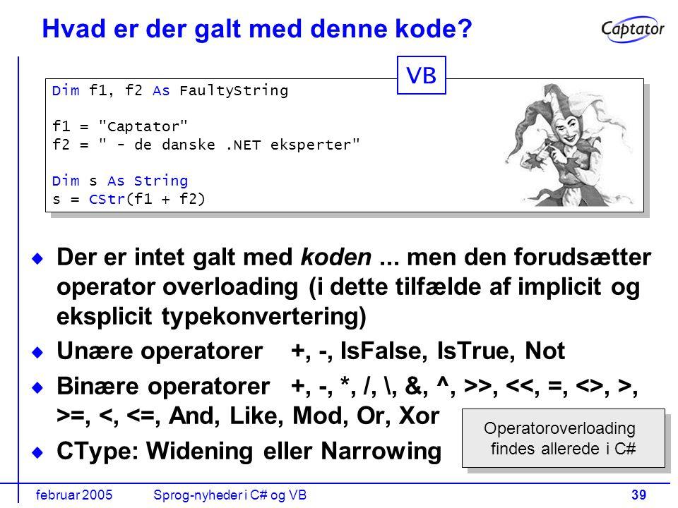 februar 2005Sprog-nyheder i C# og VB39 Hvad er der galt med denne kode.