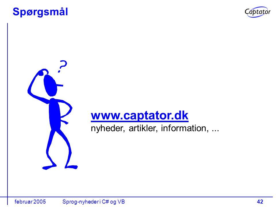 februar 2005Sprog-nyheder i C# og VB42 Spørgsmål www.captator.dk www.captator.dk nyheder, artikler, information,...