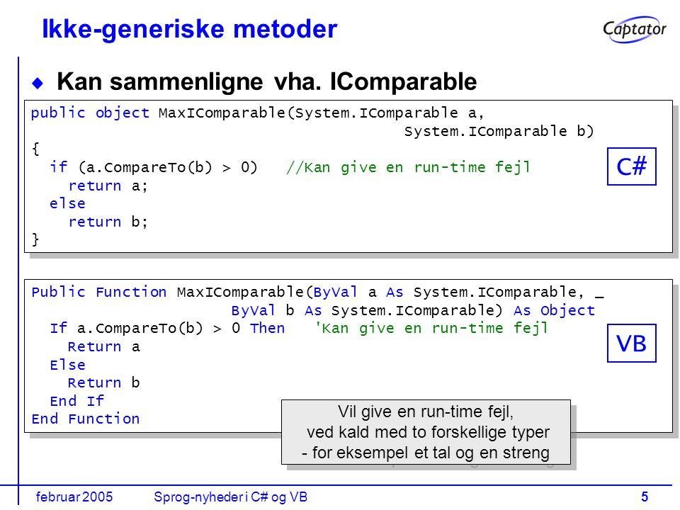 februar 2005Sprog-nyheder i C# og VB5 Ikke-generiske metoder Kan sammenligne vha.