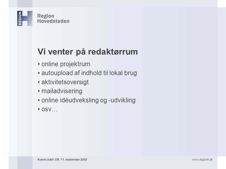 www.regionh.dkKomm.træf i DR. 11.