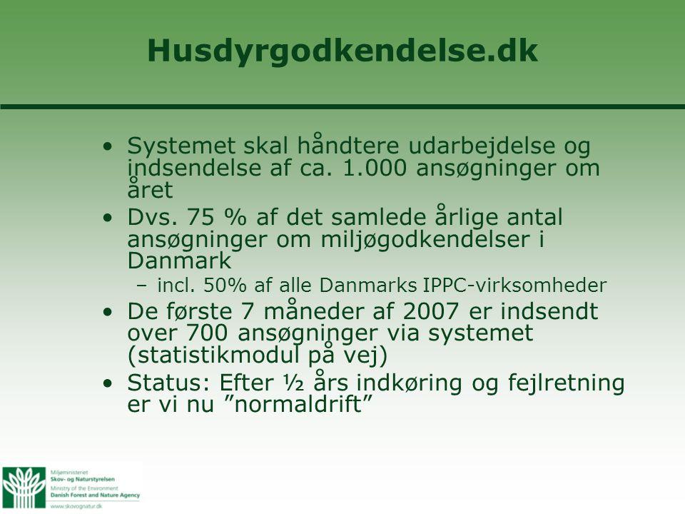 Husdyrgodkendelse.dk •Systemet skal håndtere udarbejdelse og indsendelse af ca.