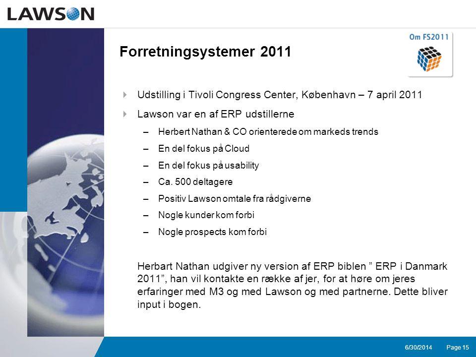 Page 156/30/2014 Forretningsystemer 2011  Udstilling i Tivoli Congress Center, København – 7 april 2011  Lawson var en af ERP udstillerne –Herbert Nathan & CO orienterede om markeds trends –En del fokus på Cloud –En del fokus på usability –Ca.