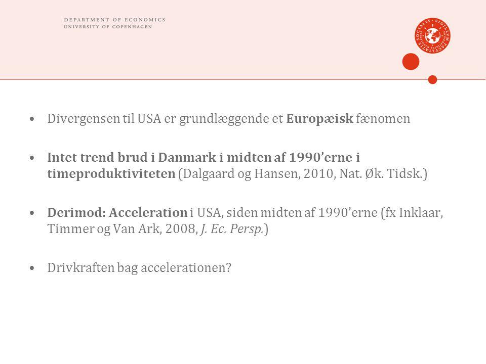 •Divergensen til USA er grundlæggende et Europæisk fænomen •Intet trend brud i Danmark i midten af 1990'erne i timeproduktiviteten (Dalgaard og Hansen, 2010, Nat.