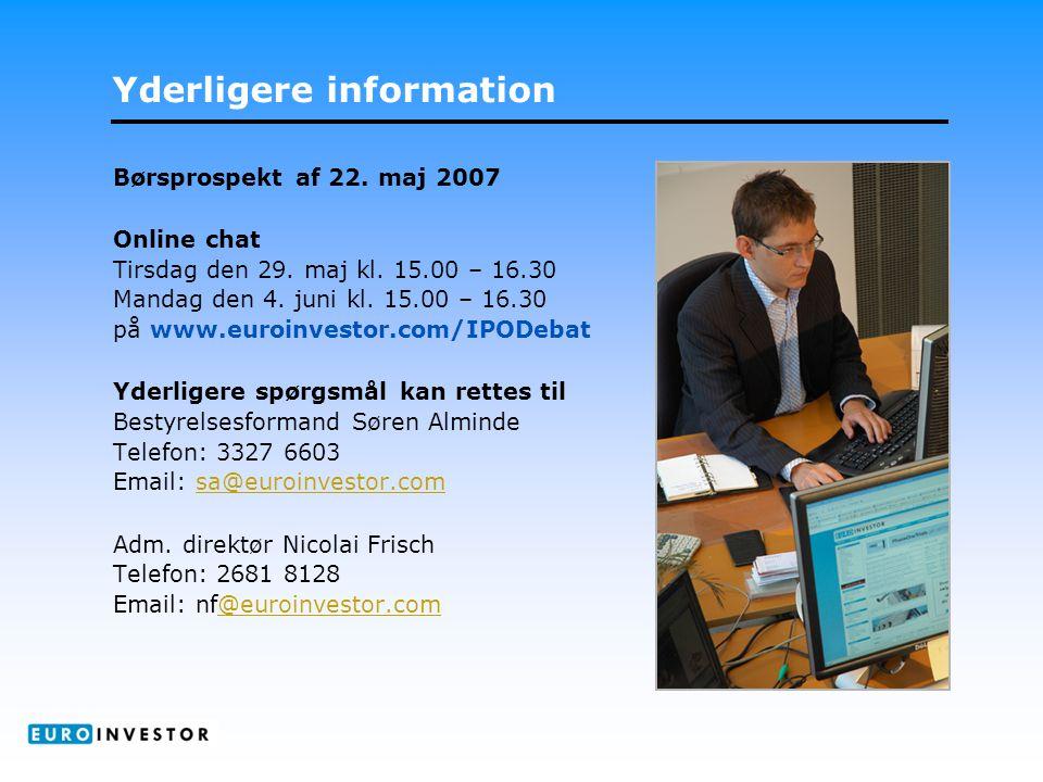 Yderligere information Børsprospekt af 22. maj 2007 Online chat Tirsdag den 29.