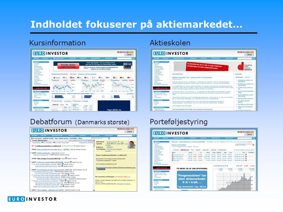 Indholdet fokuserer på aktiemarkedet… KursinformationAktieskolen PorteføljestyringDebatforum (Danmarks største)