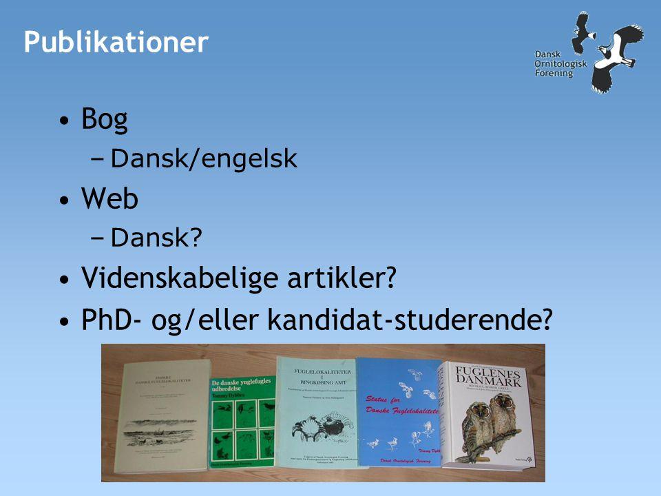 Publikationer •Bog –Dansk/engelsk •Web –Dansk. •Videnskabelige artikler.