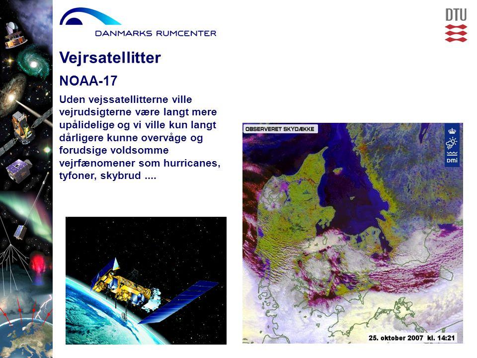 Vejrsatellitter NOAA-17 Uden vejssatellitterne ville vejrudsigterne være langt mere upålidelige og vi ville kun langt dårligere kunne overvåge og forudsige voldsomme vejrfænomener som hurricanes, tyfoner, skybrud....