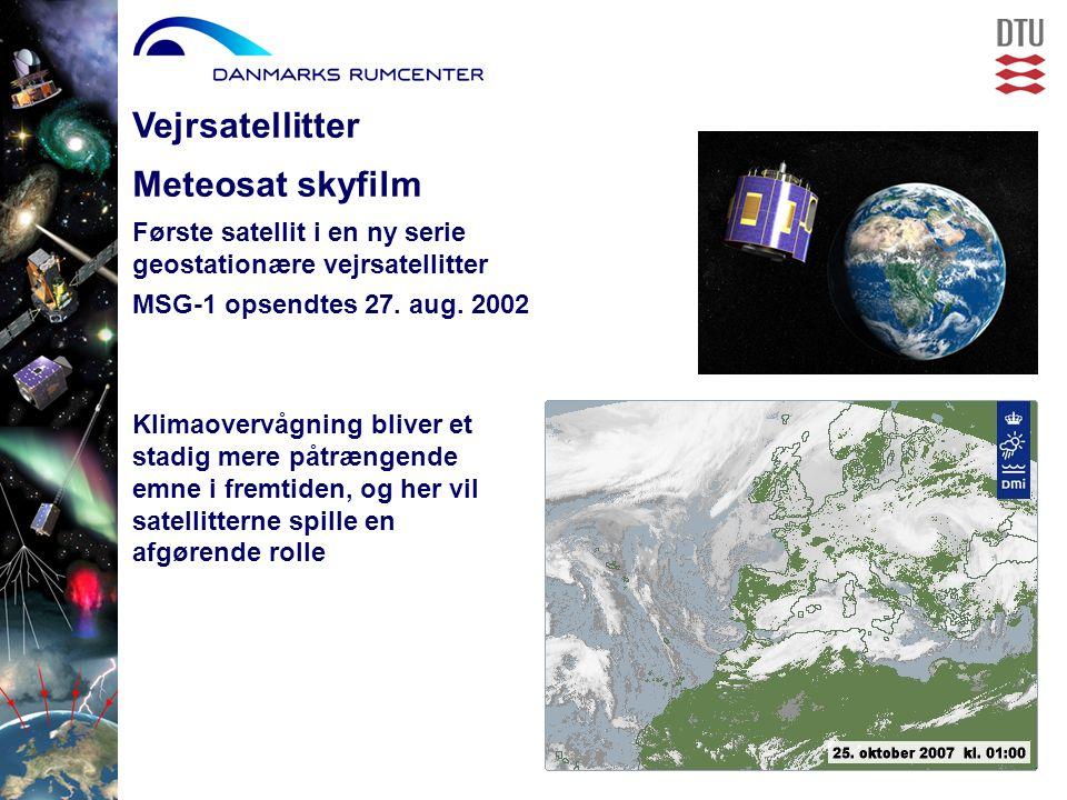 Meteosat skyfilm Første satellit i en ny serie geostationære vejrsatellitter MSG-1 opsendtes 27.