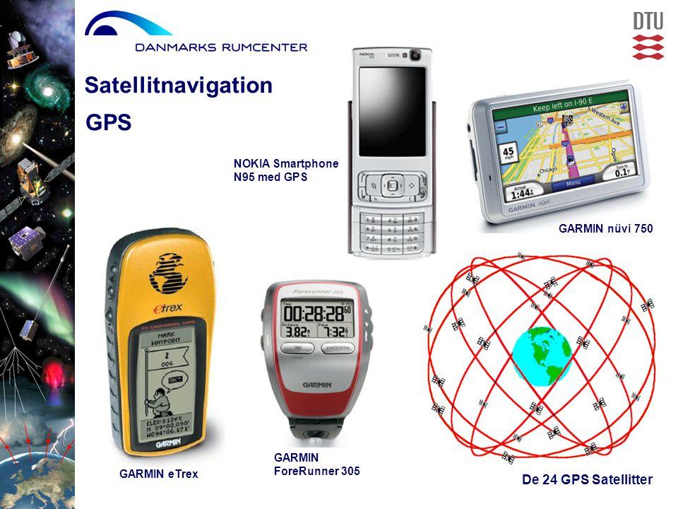 Satellitnavigation GARMIN eTrex De 24 GPS Satellitter GPS GARMIN ForeRunner 305 GARMIN nüvi 750 NOKIA Smartphone N95 med GPS