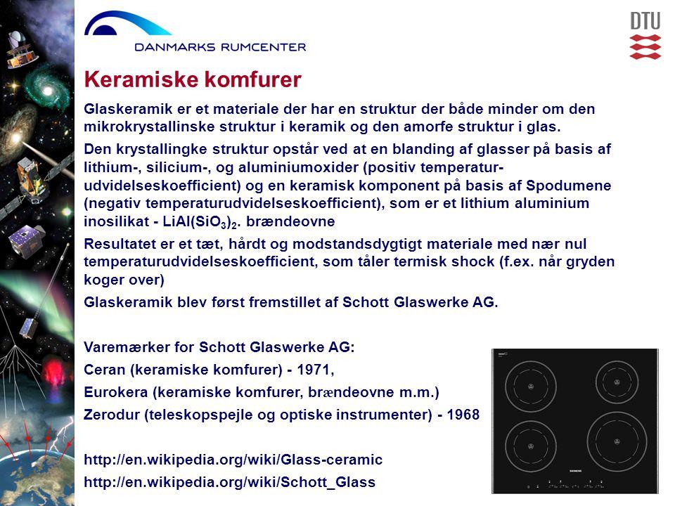 Keramiske komfurer Glaskeramik er et materiale der har en struktur der både minder om den mikrokrystallinske struktur i keramik og den amorfe struktur i glas.
